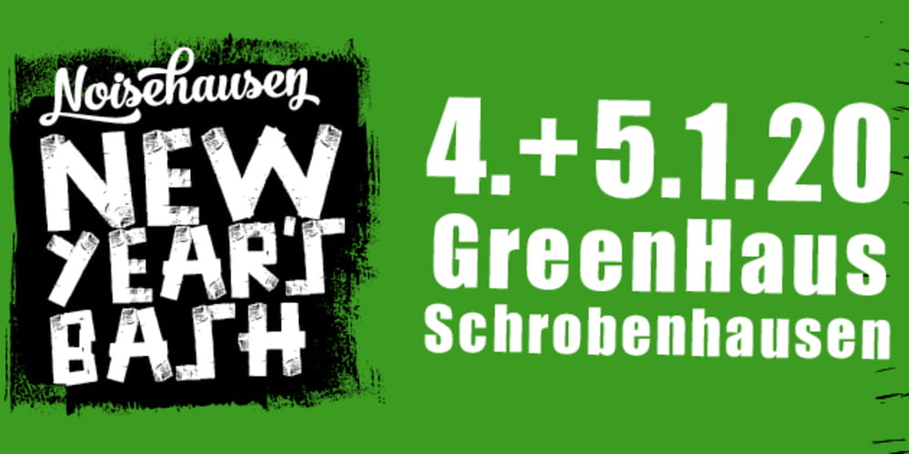 Tickets Kombi-Ticket - Noisehausen New Year´s Bash 2020, Blackout Problems, Anyville + Special Guest in Schrobenhausen